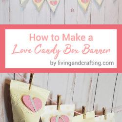 DIY Love Candy Box Banner ft